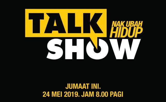 Talk show nak ubah hidup