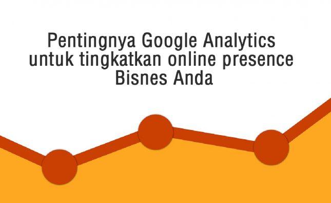 Pentingnya Google Analytics untuk tingkatkan online presence Bisnes Anda