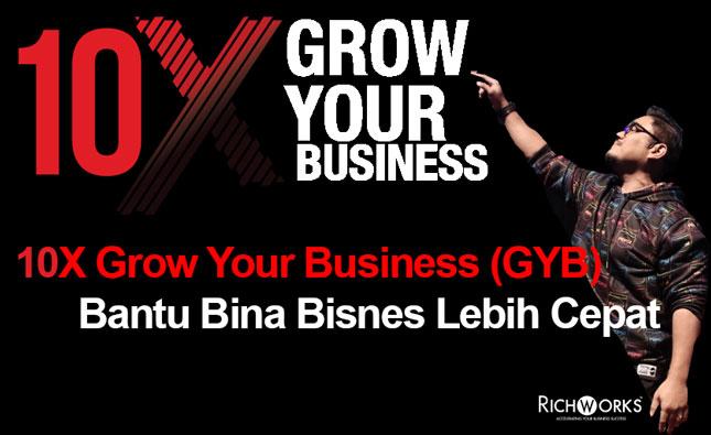 10X Grow Your Business (GYB) Bantu Bina Bisnes Lebih Cepat