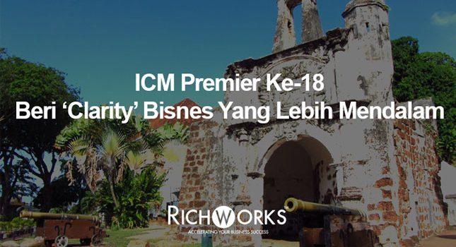 ICM Premier Ke-18 Beri 'Clarity' Bisnes Yang Lebih Mendalam