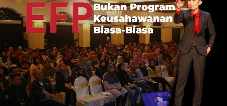 EFP Bukan Program Keusahawanan Biasa-Biasa