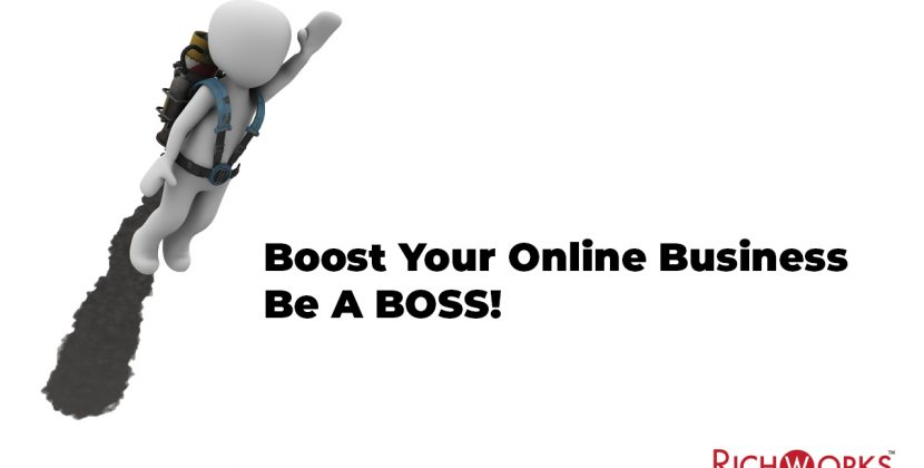 Boost Your Online Business – Be A BOSS!